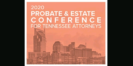 Probate & Estate Planning Conference for Tennessee Attorneys (ahm) S tickets