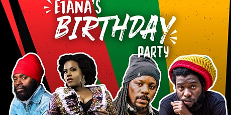 ETANA BIRTHDAY PARTY tickets