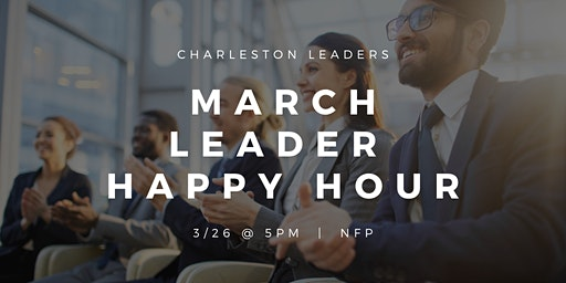 March Leader Happy Hour
