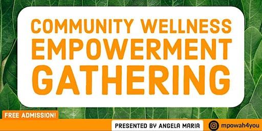 Community Wellness Empowerment Gathering