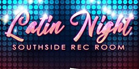 FREE LATIN NIGHT @ REC ROOM SOUTHSIDE tickets