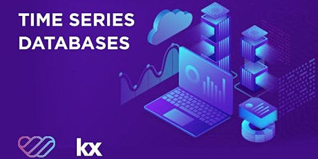 Time Series Database and its Usecases x Kx tickets