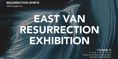 East Van Resurrection Exhibition tickets