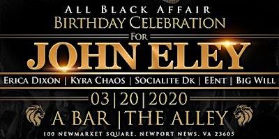 All Black Affair Birthday Celebration for John Eley