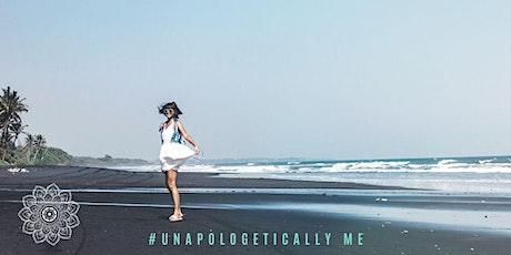 UNAPOLOGETICALLY ME tickets