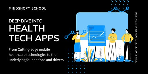 MINDSHOP™| DEEP INTO HEALTH TECH APPS & MARKET TRENDS