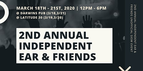 2nd Annual Independent Ear & Friends UnOfficial SXSW [DAY TWO] tickets