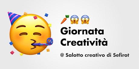 Giornata Creatività @ Salotto Creativo di Sefirot tickets
