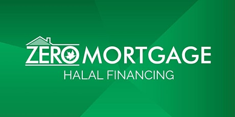HALAL HOME OWNERSHIP WITH ZERO MORTGAGE AND ZERO AUTO - TORONTO SEMINAR tickets