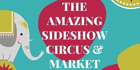 Sideshow Circus & Market tickets