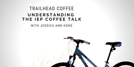 Understanding the IEP Coffee Talk with Jessica Ann Kong tickets