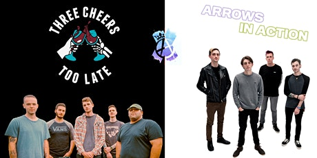Three Cheers Too Late x Arrows in Action Spring Tour tickets