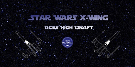 X-Wing Aces High Draft tickets