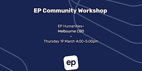EP Community Workshop - Melbourne CBD tickets