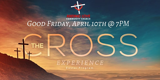"ALCC's Good Friday Easter Program - ""The Cross Experience"""