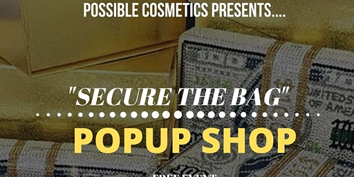 "Possible Cosmetics "" Secure the Bag"" Popup shop"