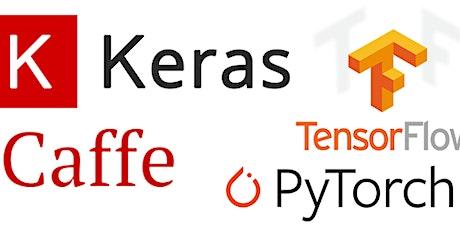 $200!! AI / ML with Pytorch, Tensorflow, Keras, MxNet Deep Learning frameworks training tickets