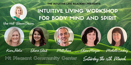 Intuitive Living Workshop for Body, Mind and Spirit- 14th March 2020 tickets