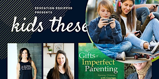 Kids These Days: The Gifts of Imperfect Parenting by Brene Brown
