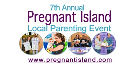 7th Annual Pregnant Island Local Parenting Event tickets
