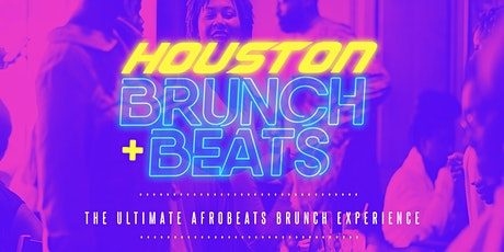 Brunch & Beats Meets Houston | The Ultimate Afrobeats Brunch Experience tickets