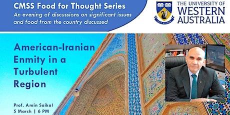 AMERICAN-IRANIAN ENMITY IN A TURBULENT REGION | PROF AMIN SAIKAL tickets