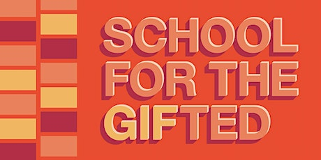 School for the GIFted tickets
