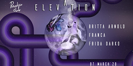 ELEVATION in Paradise: Britta Arnold, Franca, Frida Darko tickets