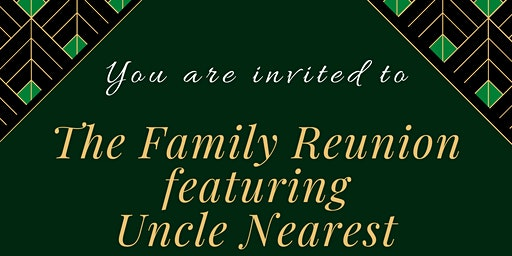 The Family Reunion featuring Uncle Nearest