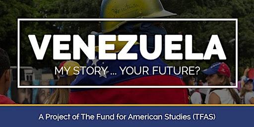Venezuela: My Story... Your Future?