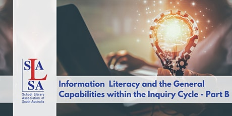 Info Literacy & the General Capabilities within the Inquiry Cycle - Part B tickets