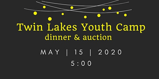 Twin Lakes Youth Camp Annual Dinner & Auction