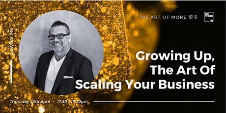 Growing Up, The Art Of Scaling Your Business tickets