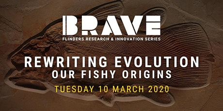 BRAVE | Rewriting Evolution – Our Fishy Origins tickets