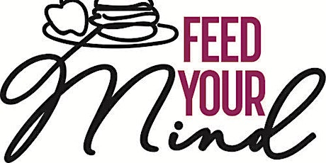 Feed Your Mind: Get Ready. Get Set. Flow... Work/Life Integration for Women tickets