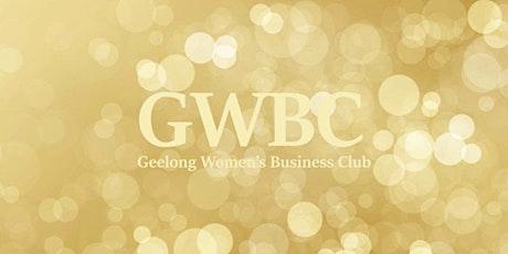Geelong Women's Business Club. (GWBC) tickets