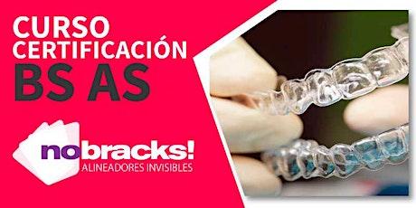 CERTIFICACIÓN EN ORTODONCIA INVISIBLE NOBRACKS! BUENOS AIRES 09/03/2020 entradas
