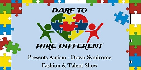 Dare 2 Hire Different Second Annual Fashion & Talent Show tickets