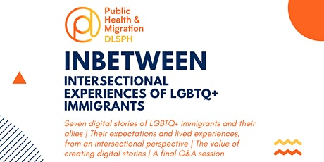 Digital Storytelling: Intersectional Experiences of LGBTQ+ Immigrants tickets