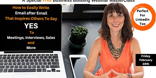 How To Easily Write Email After Email that Inspires Others to Say YES to Meetings, Sales and More - A Special Free Webinar