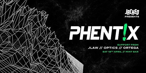Jacked Presents: PHENTIX (AT) // Wanaka