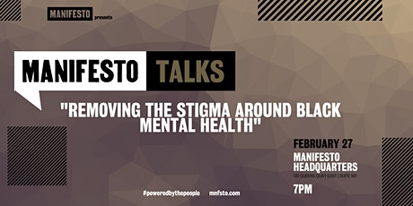 Manifesto Talks:  Removing The Stigma Around Black Mental Health tickets