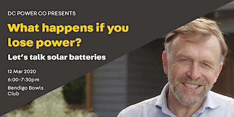 Bendigo, what happens if you lose power? Let's talk solar batteries tickets