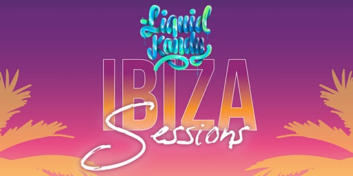 Ibiza Sessions By Liquid Kandy and Embargo Bar