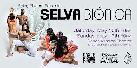 Selva Bionica  Presented by Rising Rhythm SF tickets