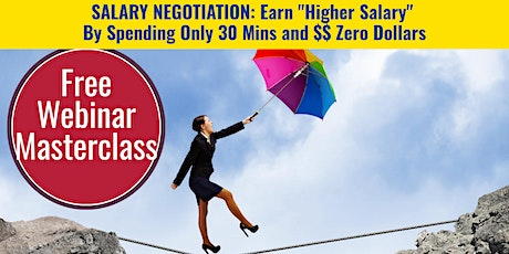 Salary Negotiation Mastery: Get Higher Salary By Spending Only $0 & 30mins tickets