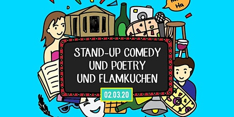 Montag 02.03.20 - Comedy & Poetry & Flamkuchen Tickets