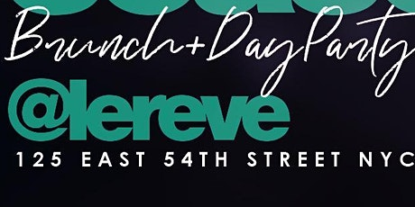 NYC Brunch Day Party  @Chase.Simms Simmsmovement Le Reve on Saturdays tickets