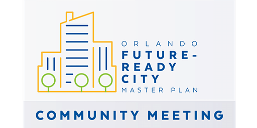 Orlando Future-Ready City Master Plan Community Meeting - District 5