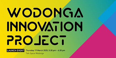Wodonga Innovation Project Launch tickets